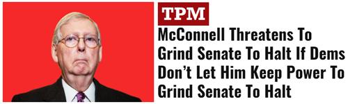 TPM: 'McConnell Threatens to Grind Senate to Halt if Dems Don't Let Him Keep Power to Grind Senate to a Halt'