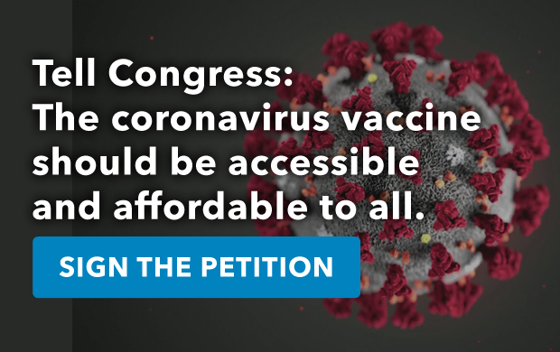 Tell Congress: The coronavirus vaccine should be accessible and affordable to all.