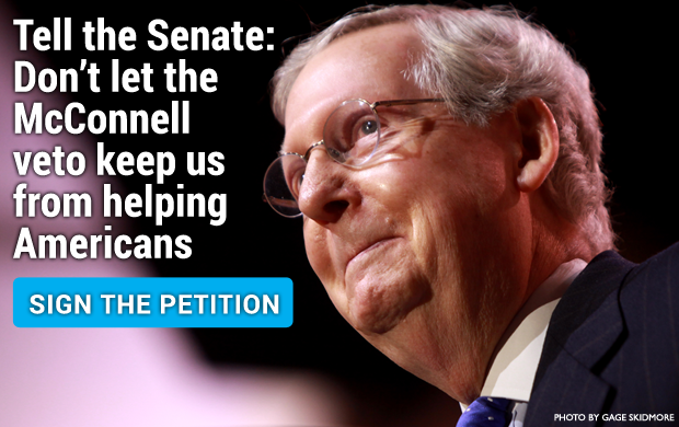 Tell the Senate: Don't let the McConnell veto keep us from helping Americans